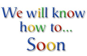 We will know how to... Soon